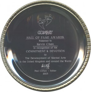 On Saturday, 25th October 2003, Kevin Chan was awarded a Combat Hall Of Fame Award